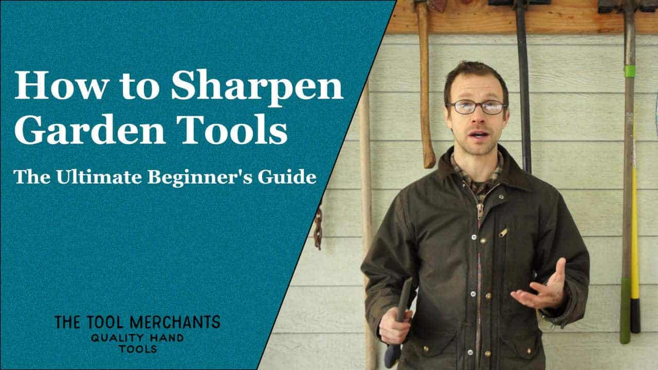 How to Sharpen Garden Tools – A Beginners Guide